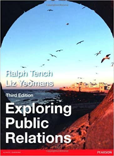 Exploring Public Relations by Tench, Ralph, Yeomans, Liz (2013)