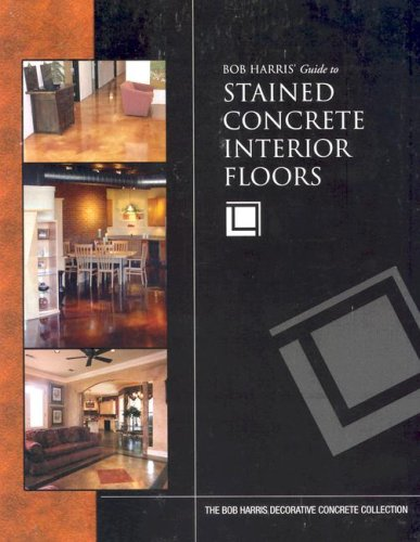 Bob Harris#039 Guide to Stained Concrete Interior Floors