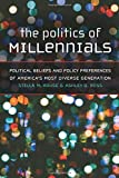 """Stella M. Rouse and Ashley D. Ross, """"The Politics of Millennials: Political Beliefs and Policy Preferences of America's Most Diverse Generation"""" (U Michigan Press, 2018)"""