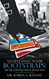 Tightening Your Bootstraps, Karen S. Ratliff, 1452089191