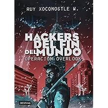 Hackers del fin del mundo. Operación Overlook