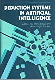 img - for Deduction Systems in Artificial Intelligence (Ellis Horwood series in artificial intelligence) book / textbook / text book