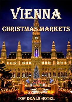 Vienna christmas markets ebook top deals for Best hotel in vienna for christmas