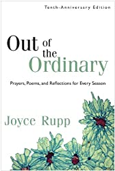 Out of the Ordinary: Prayers, Poems, and Reflections for Every Season