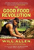 The Good Food Revolution, Will Allen, 1592407102