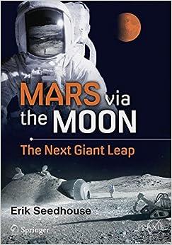Book Mars via the Moon: The Next Giant Leap (Springer Praxis Books)