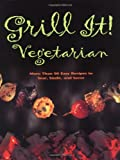 Grill It! Vegetarian, Hilaire Walden and Louise Pickford, 0762409967