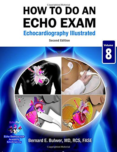 How To Do An Echo Exam: Second Edition (Echocardiography Illustrated) (Volume 8) pdf