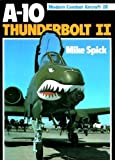 A-10 Thunderbolt II, Mike Spick, 0711017476