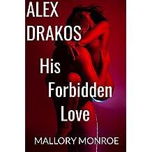 Alex Drakos: His Forbidden Love