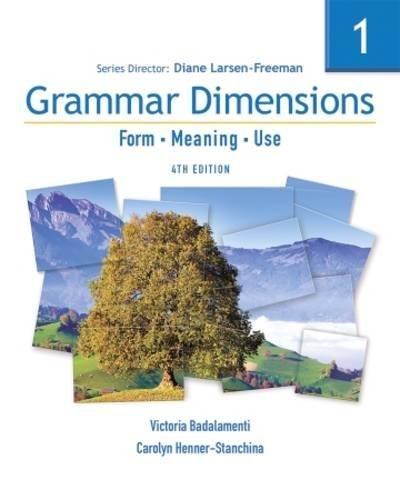Grammar Dimensions 1: Form, Meaning, Use (Grammar...