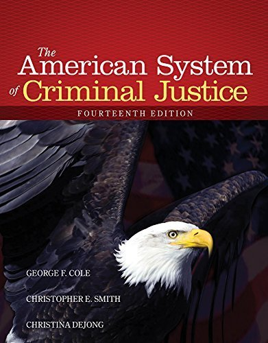 The American System of Criminal Justice 14th edition by Cole, George F., Smith, Christopher E., DeJong, Christina (2014) Loose Leaf