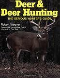 Deer & Deer Hunting: The Serious Hunter's Guide (Bk.1)