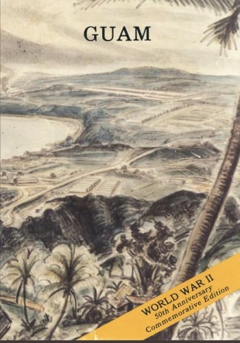 Guam: Operations of the 77th Division (21 July - 10 August 1944) (American Forces in Action Series)