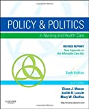 Policy and Politics in Nursing and Healthcare - Revised Reprint, Mason, Diana J. and Leavitt, Judith K., 0323242413