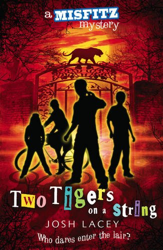 Two Tigers on a String (Misfitz Mysteries) - APPROVED