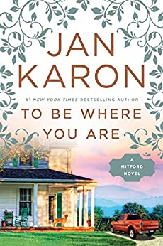 To Be Where You Are (A Mitford Novel) by [Karon, Jan]