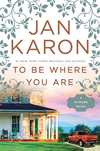 To Be Where You Are (A Mitford Novel Book 14)