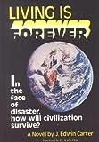 Living Is Forever, J. Edwin Carter, 1878901001