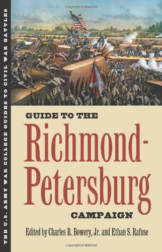Guide to the Richmond-Petersburg Campaign (U.S. Army War College Guides to Civil War Battles)