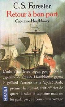 Capitaine Hornblower, tome 5 : Retour à bon port par Forester