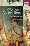 Women in Ancient Rome: A Sourcebook (Bloomsbury Sources in Ancient History)