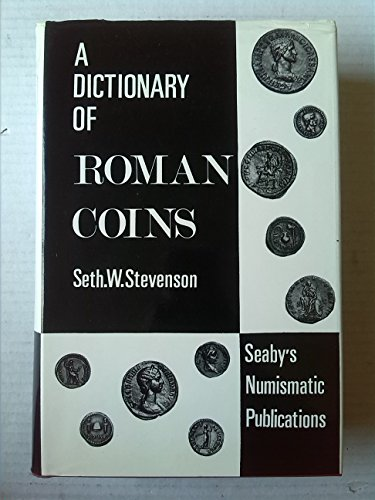 (A Dictionary of Roman Coins, Republican and Imperial)