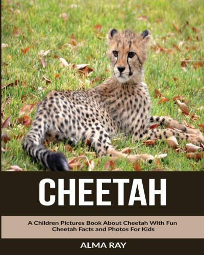 Cheetah: A Children Pictures Book About Cheetah With Fun Cheetah Facts and Photos For Kids PDF