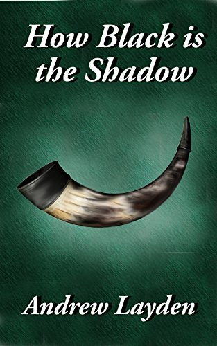 How Black is the Shadow (The Ashbourne Chronicles Book 1) by [Layden, Andrew]