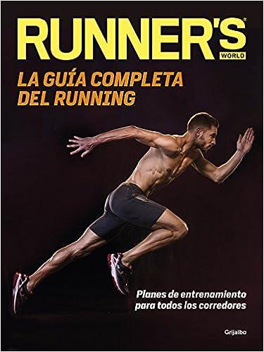 La guía completa del running : planes de entrenamiento para todos los corredores: RunnerS World España: 9788416449699: Amazon.com: Books