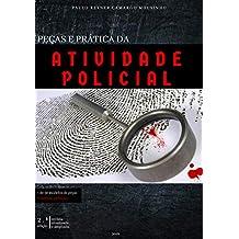 PEÇAS E PRÁTICA DA ATIVIDADE POLICIAL (Portuguese Edition)