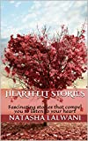 Heartfelt Stories: Fascinating stories that compel you to listen to your heart