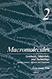 Macromolecules : Volume 2: Synthesis, Materials, and Technology, , 1489928111