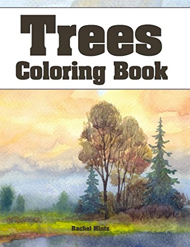 Tranquil Trees (Trees - Coloring Book: Collection of Nature, Forests, Woods & Lonely Tree Landscapes, 44 Artist's Hand Drawings for Adults)