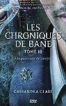 The Mortal Instruments, Les Chroniques de Bane, tome 10 : A la poursuite de l'amour  par Clare