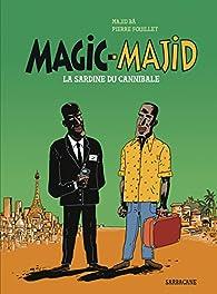 Magic-Majid : La Sardine du Cannibale par Pierre Fouillet