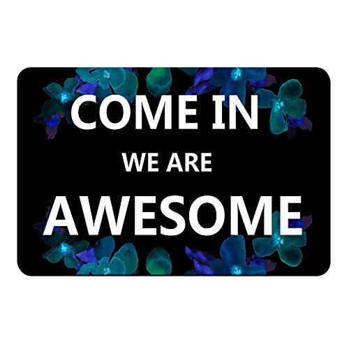 """Come in We are Awesome -Funny Text doormat By ZBLX Floor Mat Rug Indoor/Outdoor/Front Door/Bathroom Mats Rubber Non Slip (30""""x18"""",45cmx75cm)"""