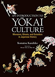 An Introduction to Yōkai Culture: Monsters, Ghosts, and Outsiders in Japanese History
