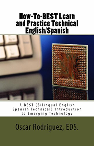 How-To-BEST Learn and Practice Technical English/Spanish: Como Aprender y Practicar Ingles/Espanol Tecnico con Manual Bilingue (BEST Lecture series nº 1) (Spanish Edition)