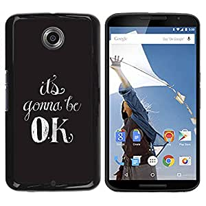 Paccase / SLIM PC / Aliminium Casa Carcasa Funda Case Cover para - It'S Going Ok Motivational Relax Calming - Motorola NEXUS 6 / X / Moto X Pro