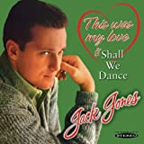 This Was My Love & Shall We Dance by Jack Jones (2012) Audio CD