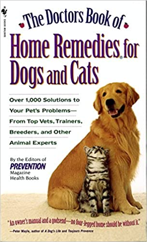 The Doctors Book of Home Remedies for Dogs and Cats: Over 1