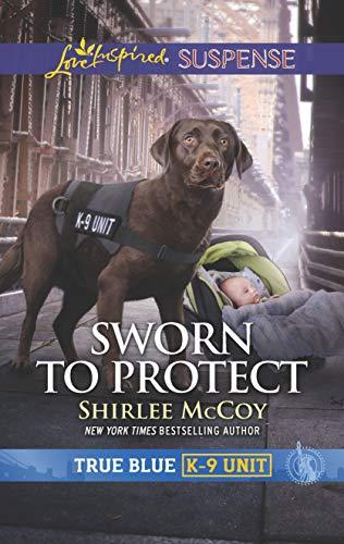 - Sworn to Protect (True Blue K-9 Unit)