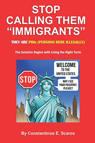 """Stop Calling Them """"Immigrants"""": They are PHIs (Persons Here Illegally) - The Solution Begins with Using the Right Term"""
