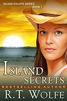 Island Secrets (The Island Escape Series, Book 1) by [Wolfe, R.T.]