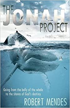 Book The Jonah Project: Going from the Belly of the Whale to the Shores of God's Destiny