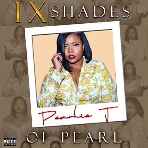 IX Shades of Pearl [Explicit]