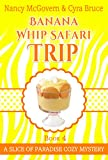img - for Banana Whip Safari Trip: A Culinary Cozy Mystery With A Delicious Recipe (Slice of Paradise Cozy Mysteries Book 4) book / textbook / text book