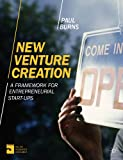 New Venture Creation : A Framework for Entrepreneurial Start-Ups, Burns, Paul, 1137332891