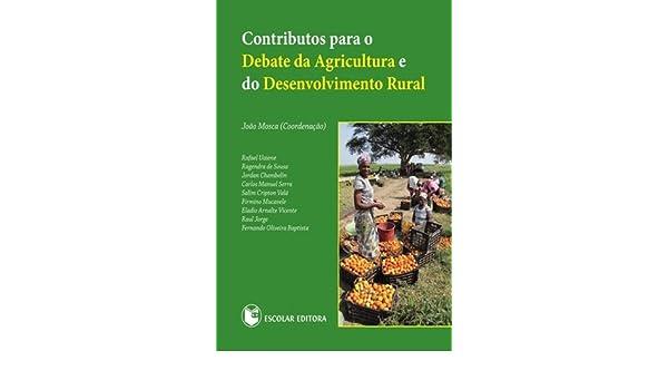 Contributos para o Debate da Agricultura e do Desenvolvimento Rural: João Mosca: 9789896700287: Amazon.com: Books